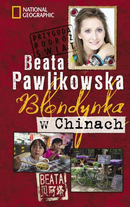 Blondynka w Chinach - Beata Pawlikowska | okładka