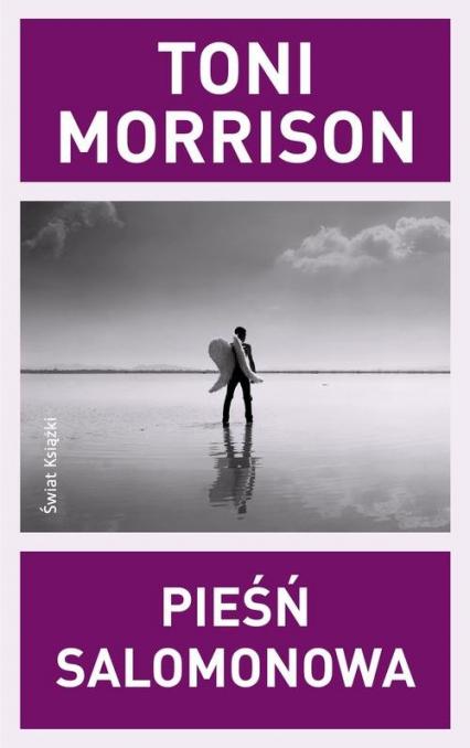Pieśń Salomonowa - Toni Morrison | okładka
