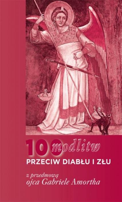 100 modlitw przeciwko diabłu i złu - Gabriele Amorth | okładka