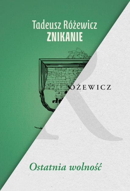 Znikanie / Ostatnia wolność Pakiet - Tadeusz Różewicz | okładka