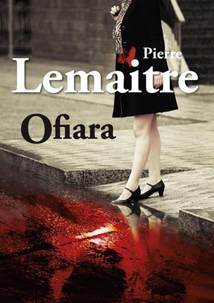 Ofiara - Pierre Lemaitre | okładka