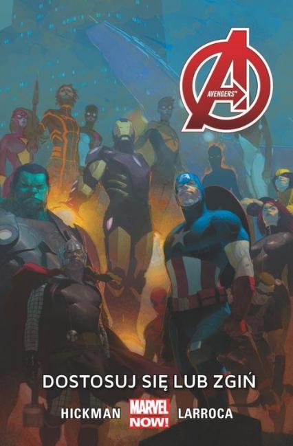 Avengers -  Dostosuj się lub zgiń Tom 5 - Jonathan Hickman | okładka