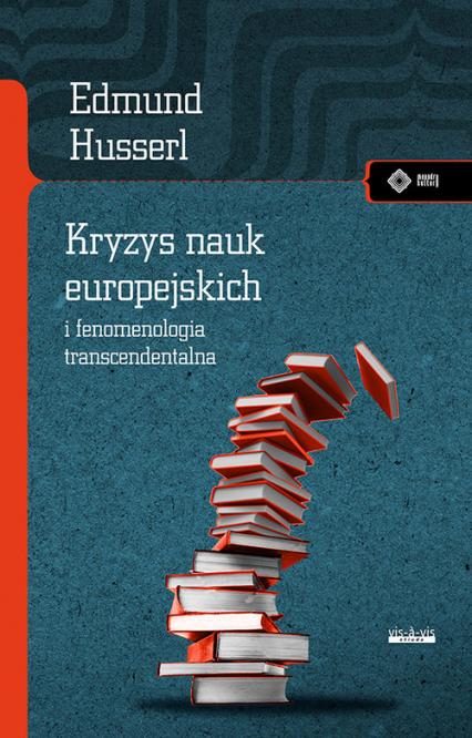 Kryzys nauk europejskich i fenomenologia transcendentalna - Edmund Husserl | okładka