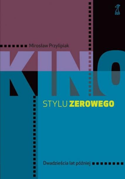 Kino stylu zerowego - Mirosław Przylipiak | okładka