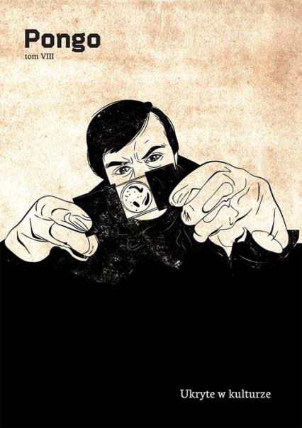 Pongo Tom 8 Ukryte w kulturze - zbiorowa Praca | okładka