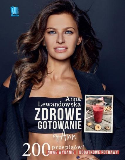 Zdrowe gotowanie by Ann 200 przepisów - Anna Lewandowska   okładka