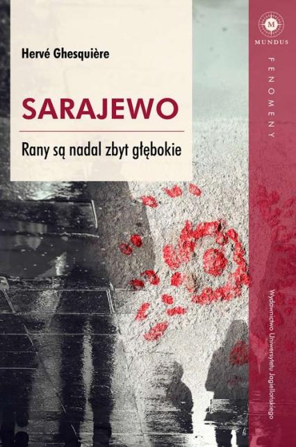 Sarajewo Rany są nadal zbyt głębokie - Hervé Ghesquiere | okładka