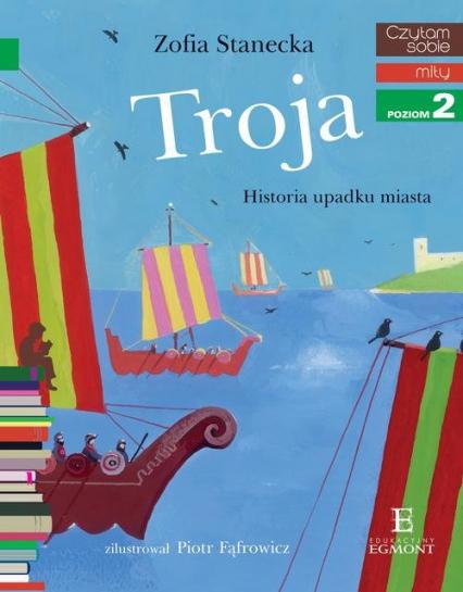 Czytam sobie Troja / poziom 2 - Zofia Stanecka | okładka