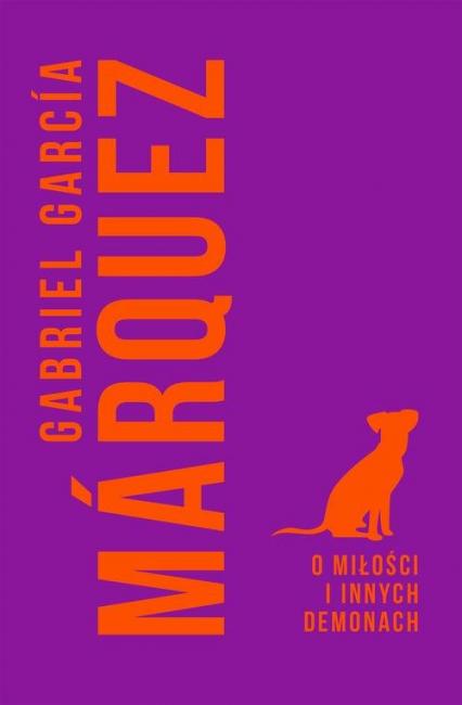 O miłości i innych demonach - Marquez Gabriel Garcia | okładka