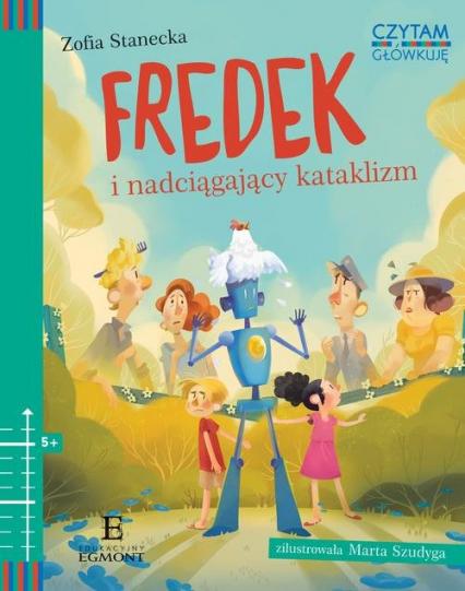 Czytam i główkuję Fredek i nadciągający kataklizm