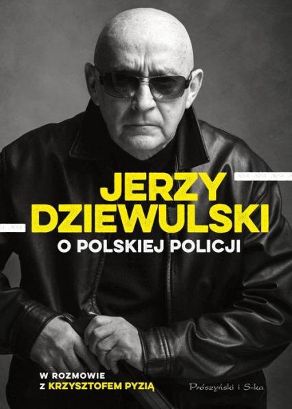 Jerzy Dziewulski o polskiej policji - Jerzy Dziewulski | okładka