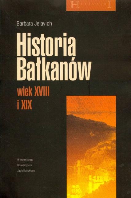 Historia Bałkanów wiek XVIII i XIX - Barbara Jelavich | okładka
