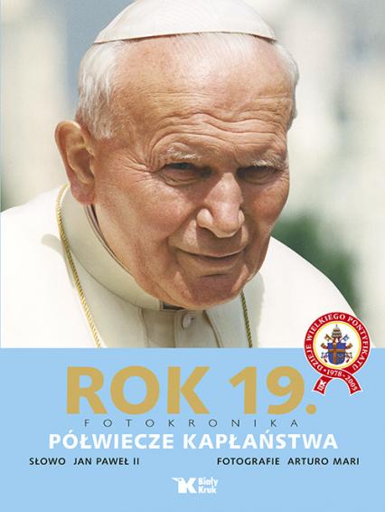Rok 19 Fotokronika Półwiecze kapłaństwa - Jan Paweł II | okładka