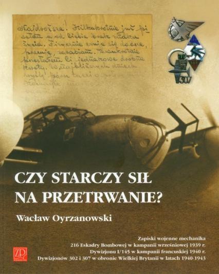 Czy starczy sił na przetrwanie - Wacław Oyrzanowski | okładka