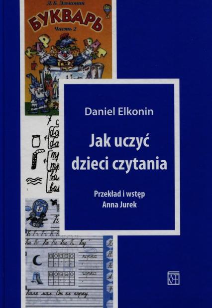 Jak uczyć dzieci czytania - Daniel Elkonin | okładka