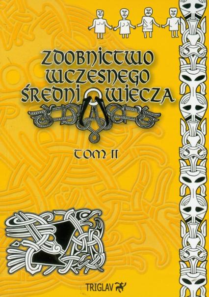 Zdobnictwo wczesnego średniowiecza Tom 2 - Górewicz Igor Dominik | okładka