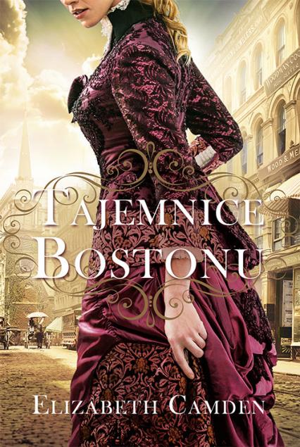 Tajemnice Bostonu - Elizabeth Camden | okładka