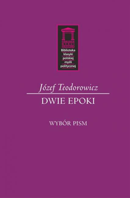 Dwie epoki Wybór pism - Józef Teodorowicz | okładka