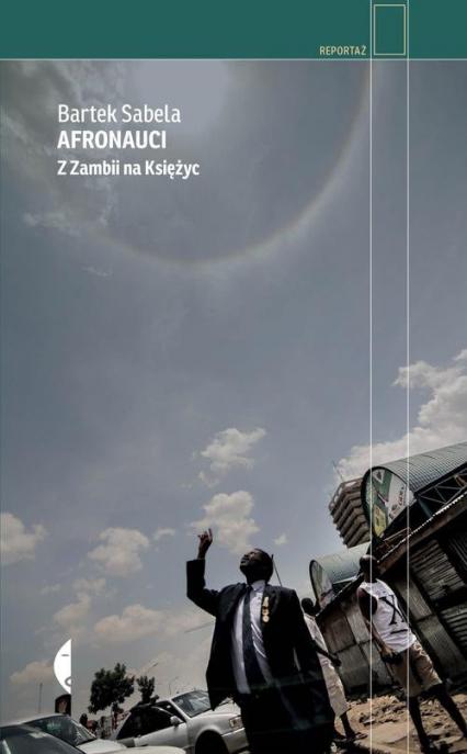 Afronauci. Z Zambii na Księżyc - Bartek Sabela | okładka
