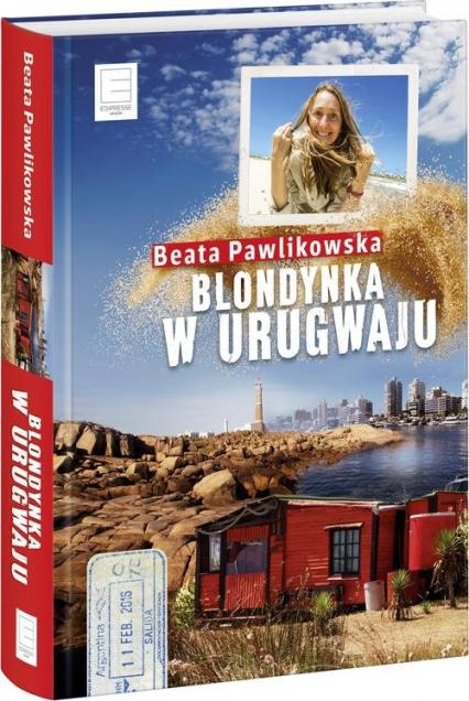 Blondynka w Urugwaju - Beata Pawlikowska   okładka