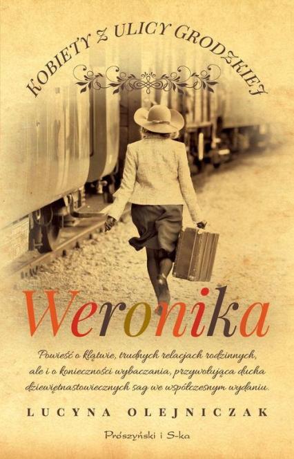 Kobiety z ulicy Grodzkiej Weronika - Lucyna Olejniczak   okładka