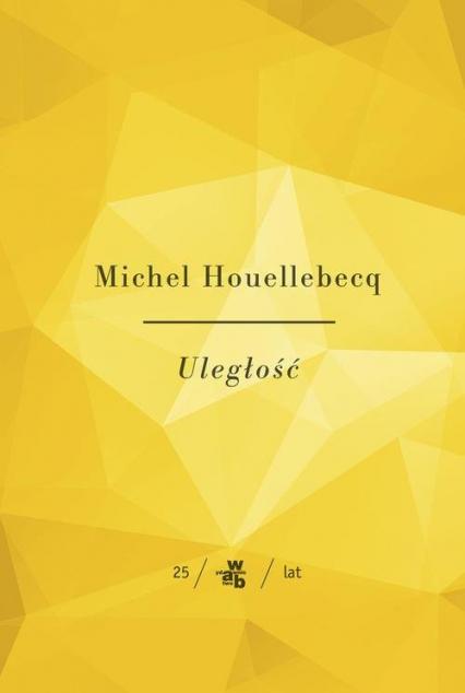 Uległość - Michel Houellebecq   okładka