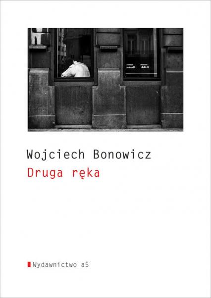 Druga ręka - Wojciech Bonowicz | okładka