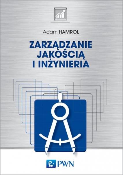 Zarządzanie i inżynieria jakości - Adam Hamrol | okładka