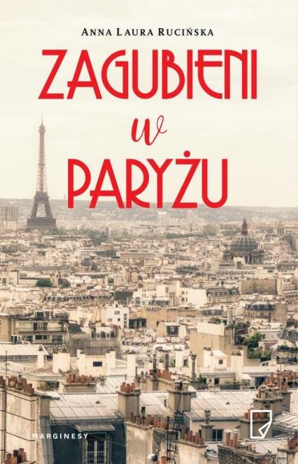 Zagubieni w Paryżu - Rucińska Anna Laura | okładka