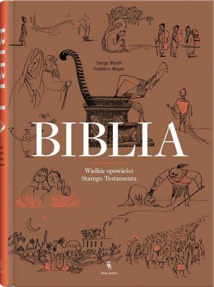 Biblia Wielkie opowieści Starego Testamentu - Bloch Serge, Boyer Frederic | okładka