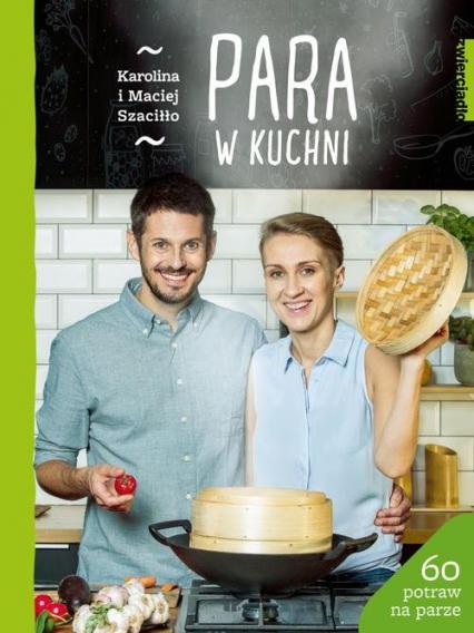 Para w kuchni - Szaciłło Karolina, Szaciłło Maciej   okładka