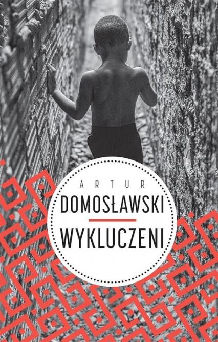 Wykluczeni - Artur Domosławski | okładka