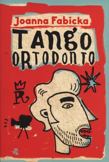 Tango ortodonto - Joanna Fabicka   okładka