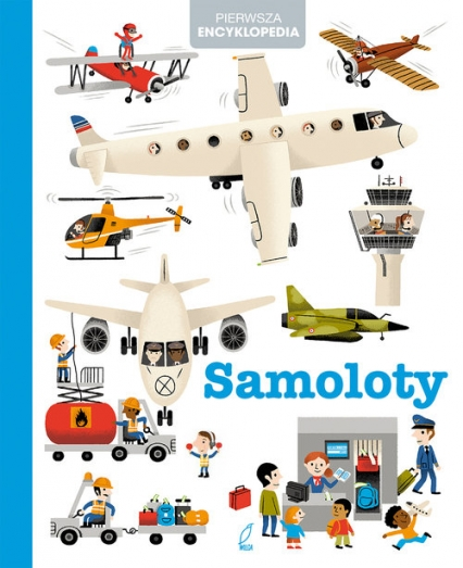 Pierwsza encyklopedia Samoloty - praca zbiorowa | okładka