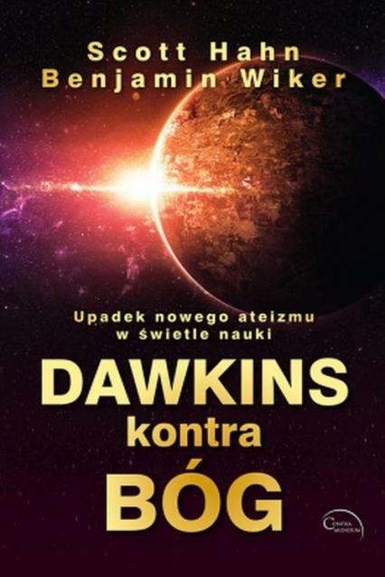 Dawkins kontra Bóg - Hahn Scott, Wiker Benjamin   okładka