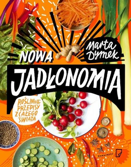 Nowa Jadłonomia. Roślinne przepisy z całego świata - Marta Dymek | okładka
