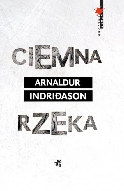Ciemna rzeka - Arnaldur Indriason | okładka