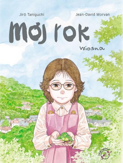 Mój rok Wiosna Komiks - Taniguchi Jiro, Morvan Jean-David   okładka