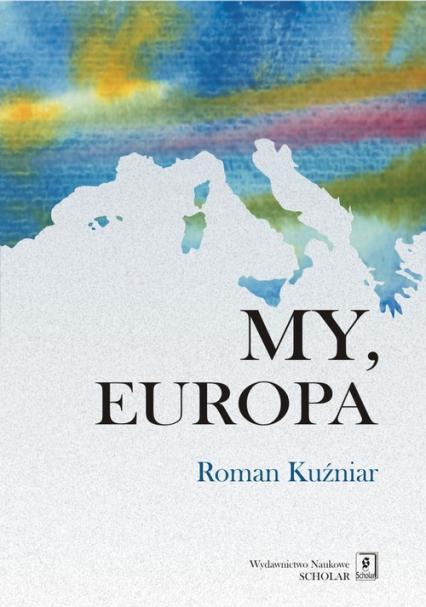 My Europa - Roman Kuźniar   okładka