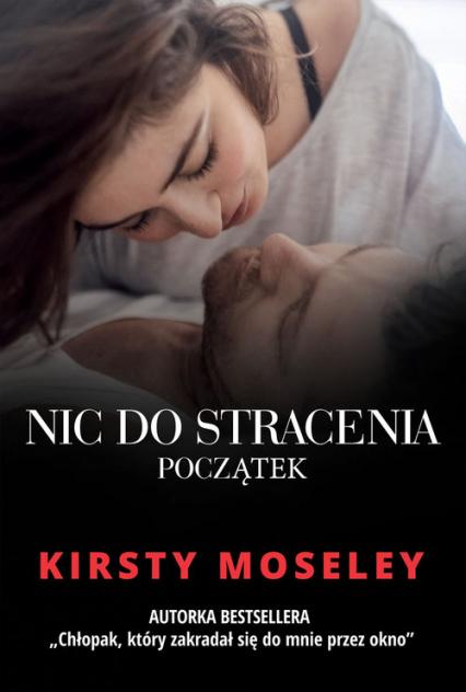Nic do stracenia Początek - Kirsty Moseley | okładka