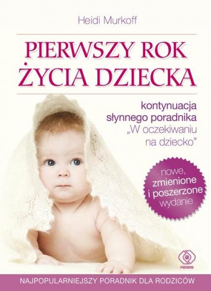 Pierwszy rok życia dziecka - Heidi Murkoff | okładka