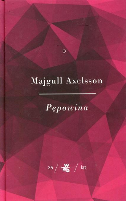 Pępowina Część 1 - Majgull Axelsson | okładka