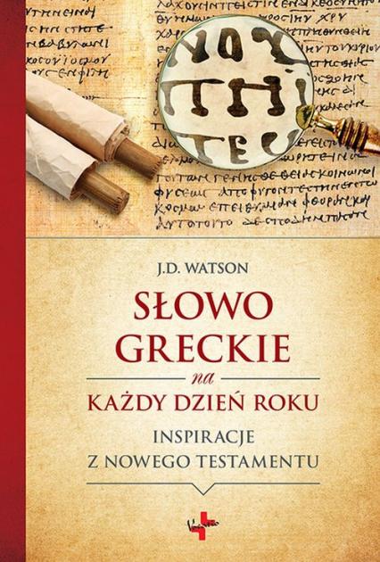 Słowo greckie na każdy dzień roku - J.D. Watson   okładka