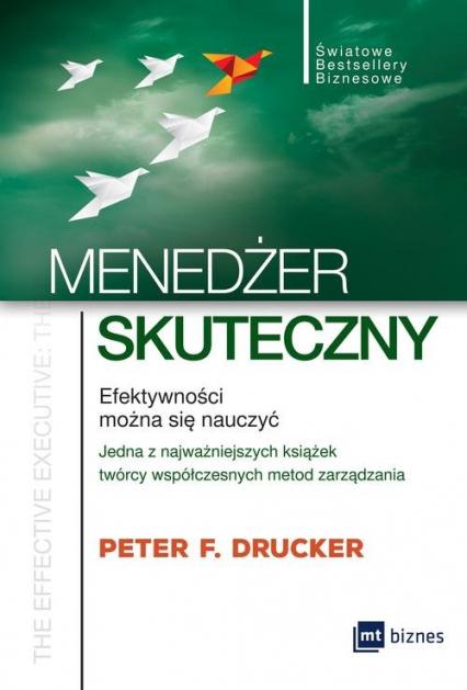 Menedżer skuteczny Efektywności można się nauczyć - Drucker Peter F.   okładka