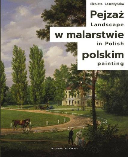 Pejzaż w malarstwie polskim - Elżbieta Leszczyńska | okładka