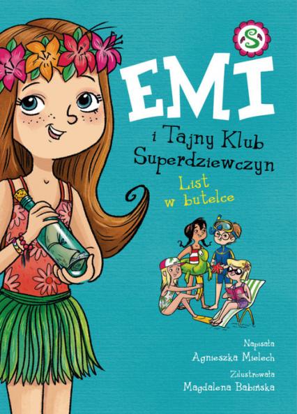 Emi i Tajny Klub Superdziewczyn 8 List w butelce - Agnieszka Mielech | okładka