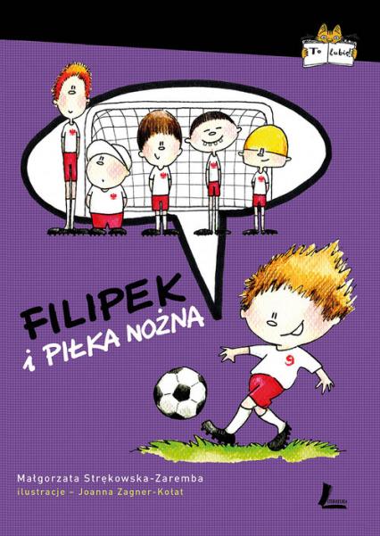 Filipek i piłka nożna - Małgorzata Strękowska-Zaremba | okładka