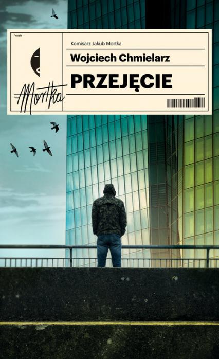 Przejęcie - Wojciech Chmielarz | okładka