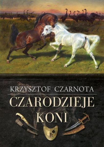 Czarodzieje koni - Krzysztof Czarnota | okładka