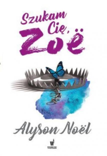Szukam cię, Zoe - Alyson Noel | okładka